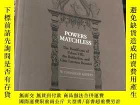 二手書博民逛書店Powers罕見Matchless. The Pontificate of Urban VIII, the Bal