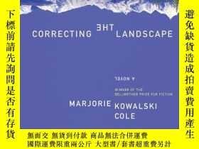 二手書博民逛書店Correcting罕見The LandscapeY256260 Cole, Marjorie Kowalsk