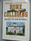 【書寶二手書T3/原文小說_JRP】Home Colleging: Because You Have No Choice