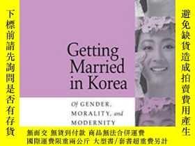 二手書博民逛書店Getting罕見Married In KoreaY255562 Kendall Laurel Univers
