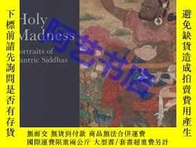 二手書博民逛書店2006年版罕見《神聖的瘋癲:密教成就者的畫像》 Holy Madness: Portraits of Tantr