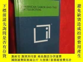 二手書博民逛書店American罕見Labor and the Intellectual (小16開,硬精裝) 【詳見圖】Y5