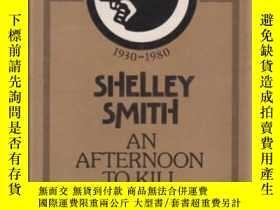 二手書博民逛書店Afternoon罕見To KillY364682 Shelley Smith Harpercollins D
