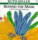 二手書博民逛書店 《Behind the Mask: A Book about Prepositions》 R2Y ISBN:0698116984│Puffin Books