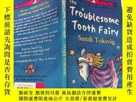 二手書博民逛書店The罕見trouble some tooth fairy:麻煩的牙仙子Y200392
