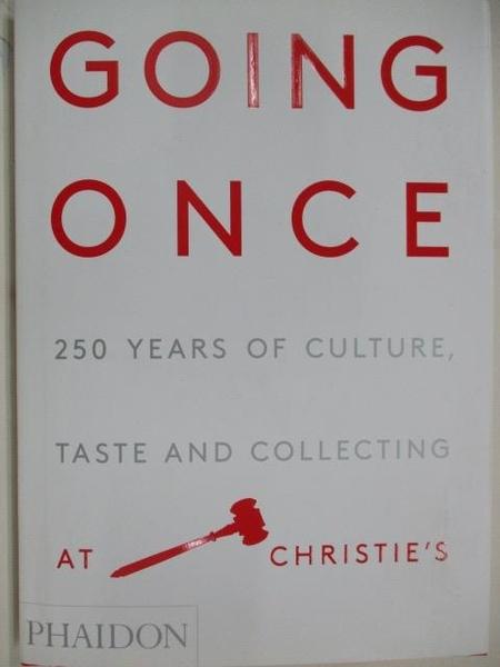 【書寶二手書T5/收藏_DWS】Going Once_250 Years of Culture Taste and Collecting at Christie s
