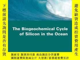 二手書博民逛書店The罕見Biogeochemical Cycle of Silicon in the OceanY41001
