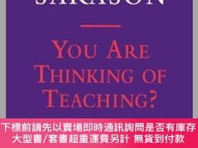 二手書博民逛書店預訂You罕見Are Thinking Of Teaching?: Opportunities, Problems