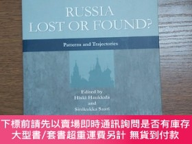 二手書博民逛書店Russia罕見Lost or Found: Patterns and Trajectories《俄羅斯迷失與找尋