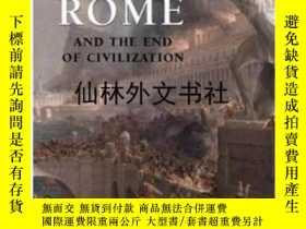 二手書博民逛書店【罕見】The Fall Of Rome: And The En