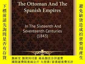 二手書博民逛書店The罕見Ottoman And The Spanish EmpiresY256260 Leopold Von