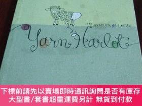 二手書博民逛書店Yarn罕見Harlot the secret life of a knitter 一個編織者的秘密生活(英文原版