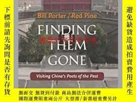 二手書博民逛書店Finding罕見Them Gone: Visiting China s Poets of the PastY