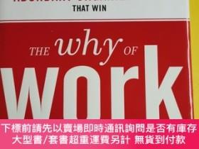 二手書博民逛書店The罕見Why Of Work: How Great Leaders Build Abundant Organi