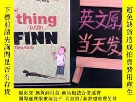 二手書博民逛書店The罕見thing with Finn(芬恩的事)精裝Y467724 Tom Kelly 外文社 ISBN: