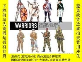 二手書博民逛書店Warriors:罕見Fighting Men and Their Uniforms-Y465786 Mart