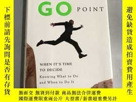 二手書博民逛書店the罕見go point When Its Time to Decide nowing What to Do a