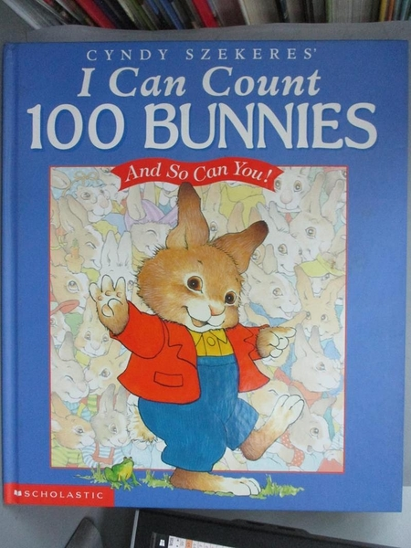 【書寶二手書T6/兒童文學_J4L】I Can Count 100 Bunnies_Cyndy Szekeres