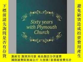 二手書博民逛書店Sixty罕見years with Plymouth ChurchY405706 Morrell Griswo