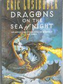 【書寶二手書T6/原文小說_XEO】Dragons on the Sea of Night_Eric Lustbader