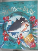 【書寶二手書T1/少年童書_NIT】The Shark in the Dark_Peter Bently