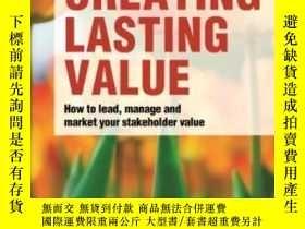 二手書博民逛書店Creating罕見Lasting Value: How To Lead Manage And Market Yo