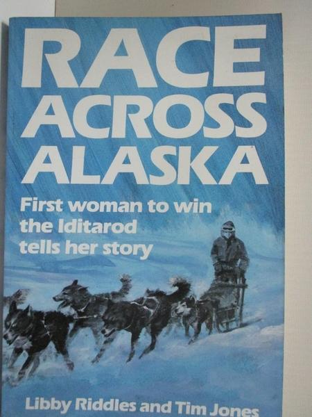 【書寶二手書T1/原文小說_EJ3】Race Across Alaska: First Woman to Win the Iditarod…