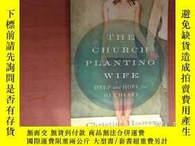 二手書博民逛書店The罕見Church Planting Wife: Help and Hope for Her Heart(有勾