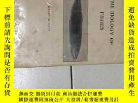 二手書博民逛書店THE罕見BIOLOGY OF FISHY284883 HARRY M.KYLE HARRY M.KYLE