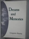 【書寶二手書T2/原文書_PGZ】Dreams and Memories_Gregorio Huerta, Nathan