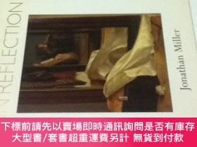 二手書博民逛書店英文)ジョナサン·ミラー罕見鏡に映った世界 On Reflection: Catalogue to the Nat