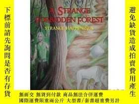 二手書博民逛書店A罕見Strange Forbidden Forest: Strange Happen...-一片奇怪的禁林:奇怪