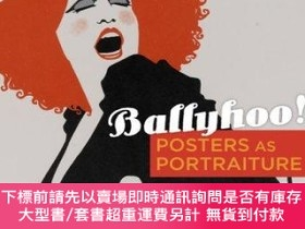 二手書博民逛書店Ballyhoo!:罕見Posters as PortraitureY360448 Wendy Wick Re