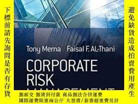 二手書博民逛書店Corporate罕見Risk ManagementY255562 Tony Merna Wiley 出版2