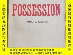 二手書博民逛書店法文原版書:1927年罕見浪漫愛情的占有 la possession roman de l'amourY254