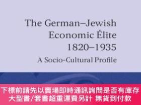 二手書博民逛書店The罕見German-jewish Economic Elite 1820-1935Y255174 Wern