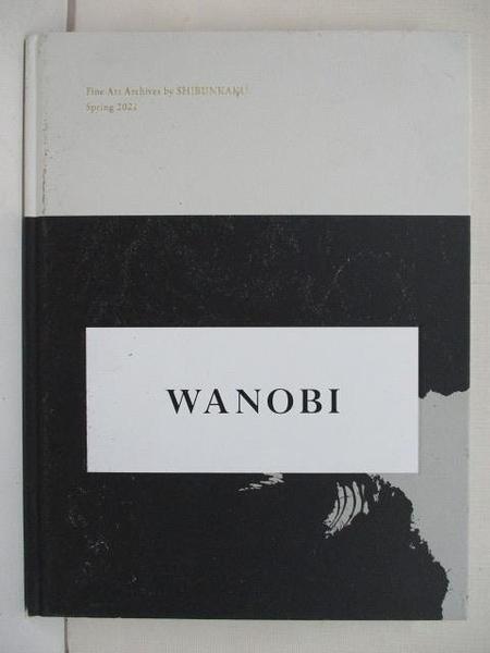 【書寶二手書T5/收藏_EGZ】WANOBI_Fine Art Archives by Shibunkaku_2021春