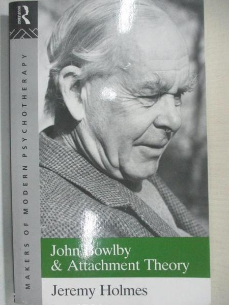 【書寶二手書T8/大學理工醫_GB4】John Bowlby and Attachment Theory_Holmes, Jeremy