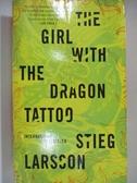 【書寶二手書T4/原文小說_AQP】The Girl with the Dragon Tattoo_Stieg Larsson
