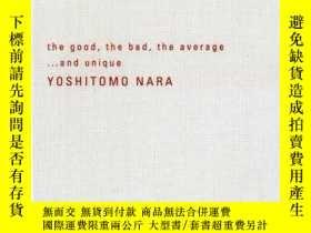 二手書博民逛書店the罕見good, the bad, the average...and unique YOSHITOMO NA