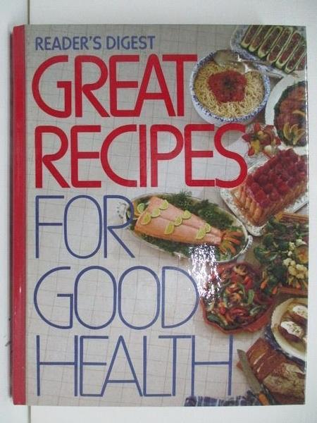 【書寶二手書T9/餐飲_DQM】Great Recipes For Good Health