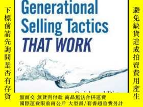 二手書博民逛書店Generational罕見Selling Tactics that Work: Quick and Dirty