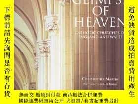 二手書博民逛書店A罕見Glimpse of Heaven: Catholic C