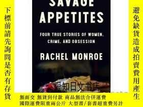 二手書博民逛書店【罕見】Savage Appetites: Four True