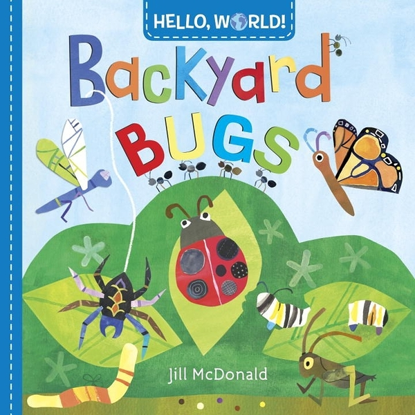 【幼兒科學認知書】HELLO,WORLD! BACKYARD BUG /硬頁《主題:昆蟲》