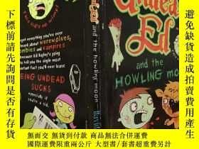 二手書博民逛書店Undead罕見Ed and the howling moon:亡靈與嚎叫的月亮Y200392