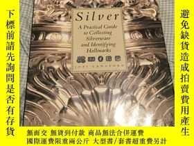二手書博民逛書店Silver:罕見A Practical Guide to Co