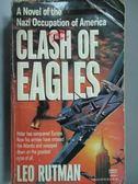 【書寶二手書T7/原文小說_NSY】Clash of Eagles_Leo Rutman