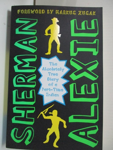 【書寶二手書T8/原文書_BU7】The Absolutely True Diary of a Part-Time Indian_Sherman Alexie, Sherman Alexie