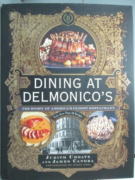 【書寶二手書T1/原文書_YGC】Dining at Delmonico s: The Story of America…